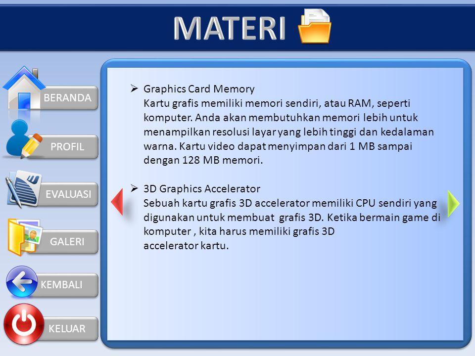 KELUAR PROFIL Berikut adalah dasar dari graphics card:  Resolusi Layar Resolusi berkaitan dengan berapa banyak informasi dapat muat pada layar komput