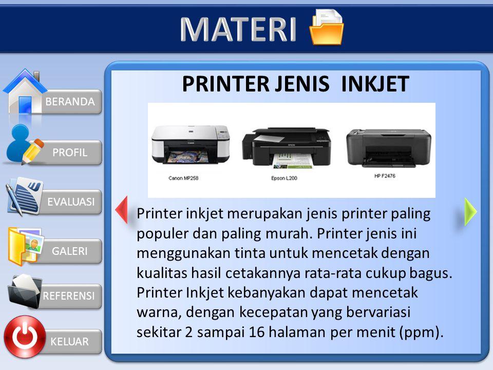KELUAR PROFIL PRINTER Printer adalah alat yang dapat kita gunakan untuk mencetak documen (tulisan, gambar dan tampilan lainnya) dari komputer ke media