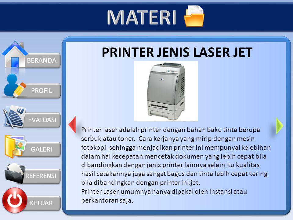 KELUAR PROFIL PRINTER JENIS INKJET Printer inkjet merupakan jenis printer paling populer dan paling murah. Printer jenis ini menggunakan tinta untuk m