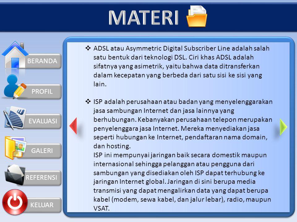 BERANDA KELUAR PROFIL  ISDN (Integrated Services Digital Network) adalah suatu sistem telekomunikasi di mana layanan antara data, suara, dan gambar d