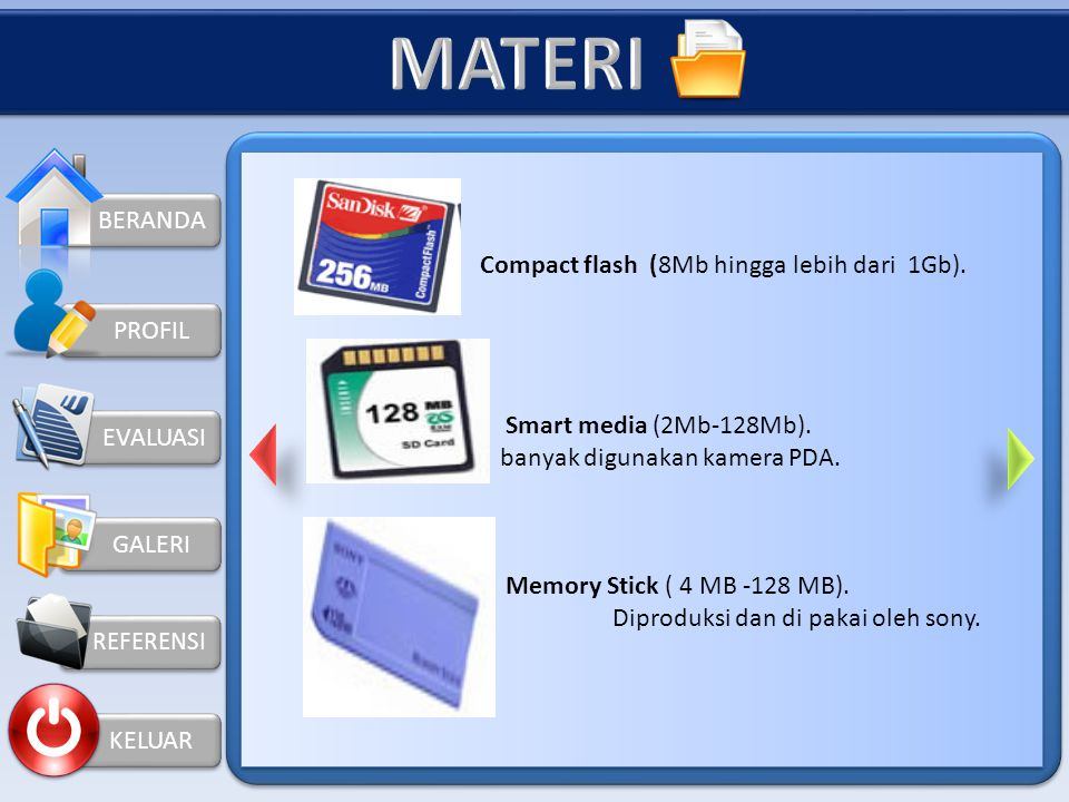 BERANDA KELUAR PROFIL Input divices dapat digolongkan ke dalam beberapa golongan, yaitu : 1.Keyboard 2.Pointing device (mouse, touch screen, light pen, digitizer graphic tablet) 3.Scanner 4.Sensor 5.Voice recognizer Output divices dapat digolongkan ke dalam beberapa golongan, yaitu : 1.Hard copy device 2.Soft Copy Device 3.Alat Simpanan Luar EVALUASI GALERI KEMBALI