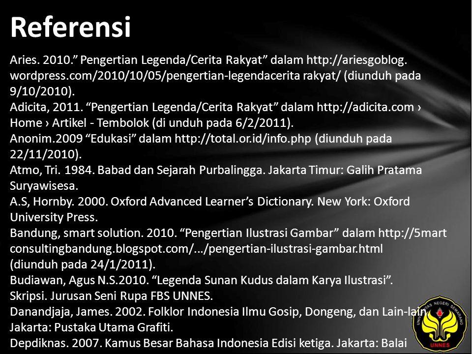 Referensi Aries. 2010. Pengertian Legenda/Cerita Rakyat dalam http://ariesgoblog.