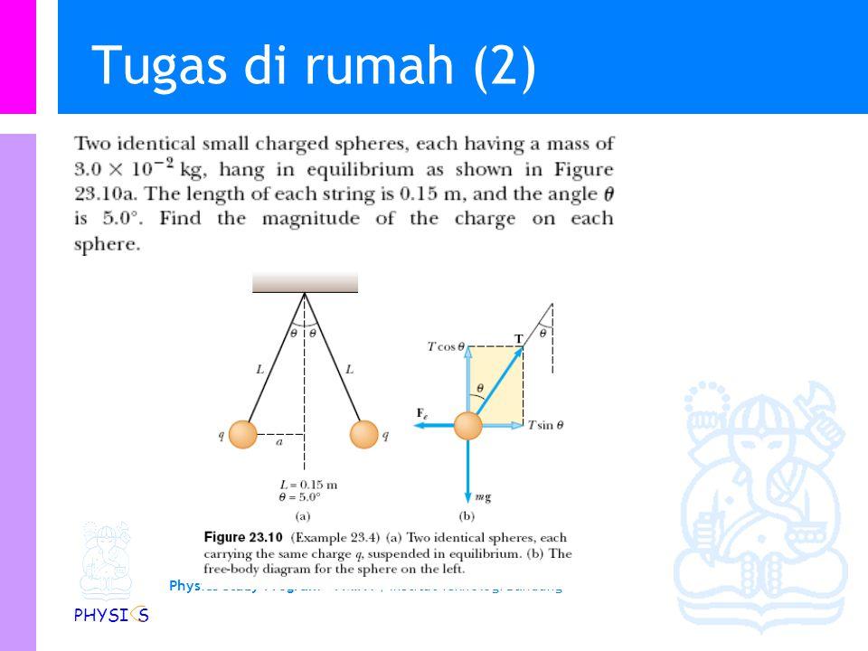 Physics Study Program - FMIPA | Institut Teknologi Bandung PHYSI S Tugas di rumah (2)