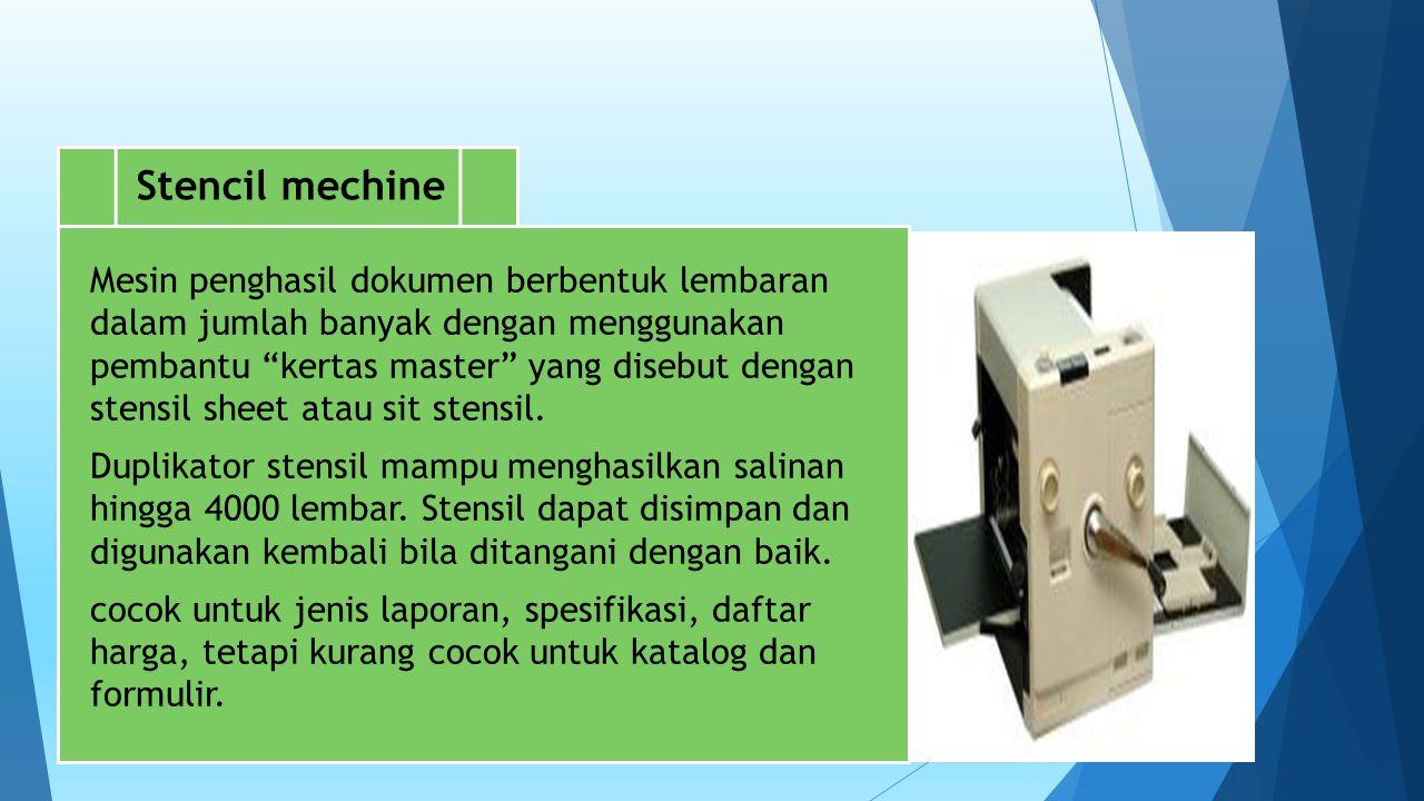 """Mesin penghasil dokumen berbentuk lembaran dalam jumlah banyak dengan menggunakan pembantu """"kertas master"""" yang disebut dengan stensil sheet atau sit"""