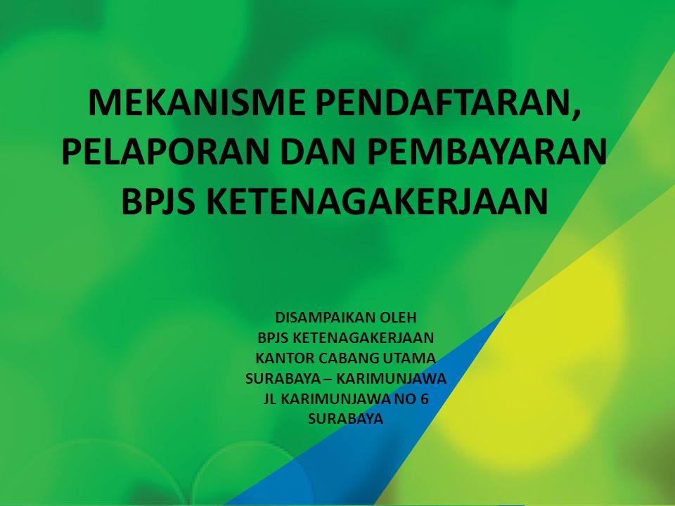 MEKANISME PENDAFTARAN PNS DAN PPNPN KOTA SURABAYA 1.MASING-MASING SKPD/ KECAMATAN MENGISI FORMULIR PENDAFTARAN IDENTITAS PERUSAHAAN/SKPD/KECAMATAN DILAMPIRI DENGAN FOTOKOPI NPWP (BENTUK FORMULIR 1) 2.MASING-MASING PNS/PPNPN PADA SETIAP SKPD/KECAMATAN MENGISI FORMULIR PENDAFTARAN TENAGA KERJA DILAMPIRI KTP DAN KARTU KELUARGA (DAPAT DILAKUKAN DENGAN MENGISI SOFTCOPY YANG TELAH DISIAPKAN) 3.BAGIAN KEUANGAN MENYERAHKAN DAFTAR UPAH YANG DIPERGUNAKAN SEBAGAI DASAR PEMBAYARAN 4.KEPESERTAAN DALAM PROGRAM JAMINAN SOSIAL TENAGA KERJA DIMULAI SEJAK TANGGAL 1 (SATU)/TANGGAL DITERIMANYA DOKUMEN TERSEBUT, BULAN SEBAGAIMANA DINYATAKAN PADA BENTUK FORMULIR 1