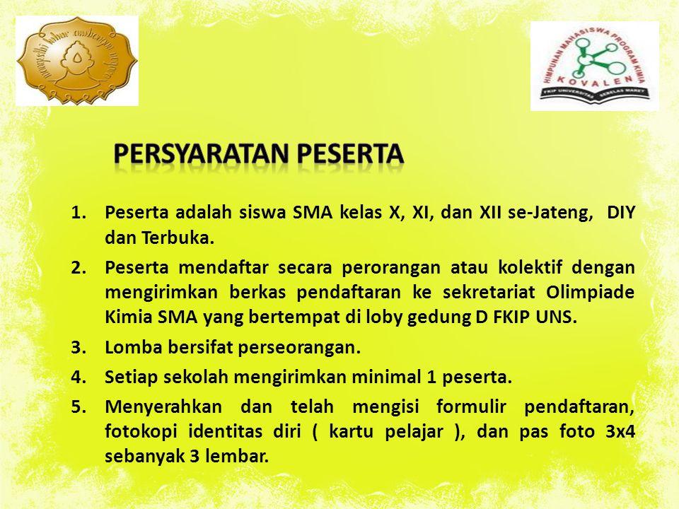 1.Peserta adalah siswa SMA kelas X, XI, dan XII se-Jateng, DIY dan Terbuka.