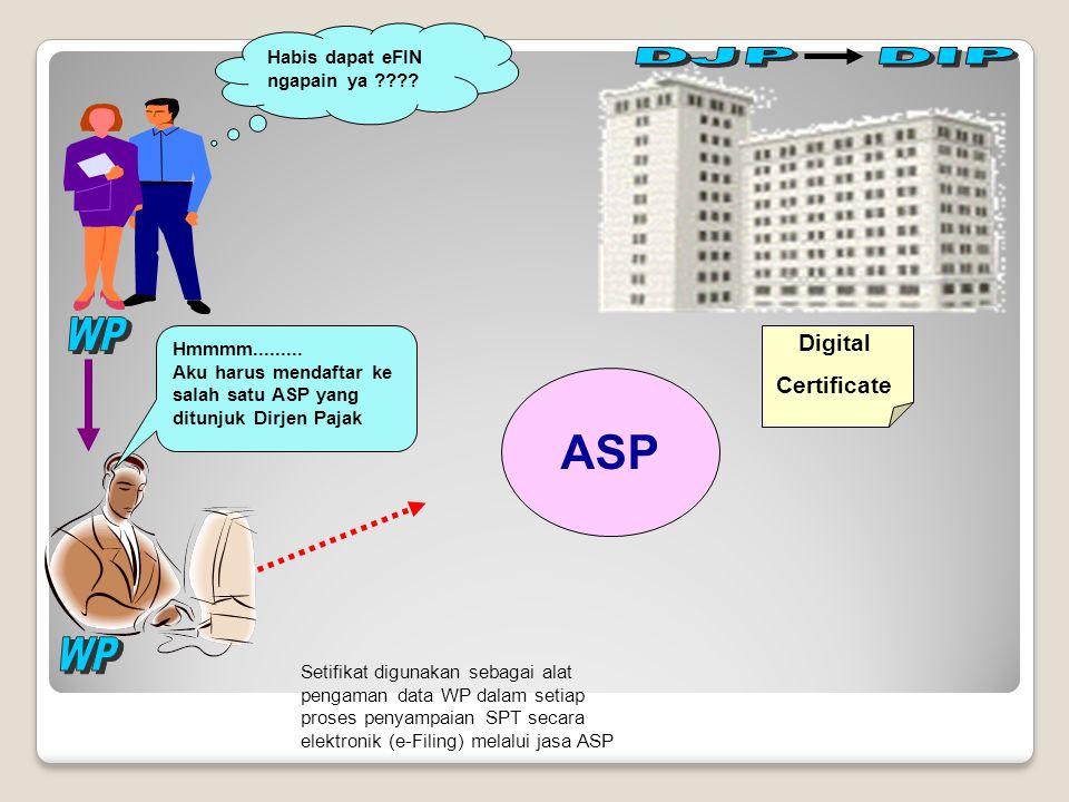Digital Certificate Habis dapat eFIN ngapain ya ???? Hmmmm......... Aku harus mendaftar ke salah satu ASP yang ditunjuk Dirjen Pajak Setifikat digunak