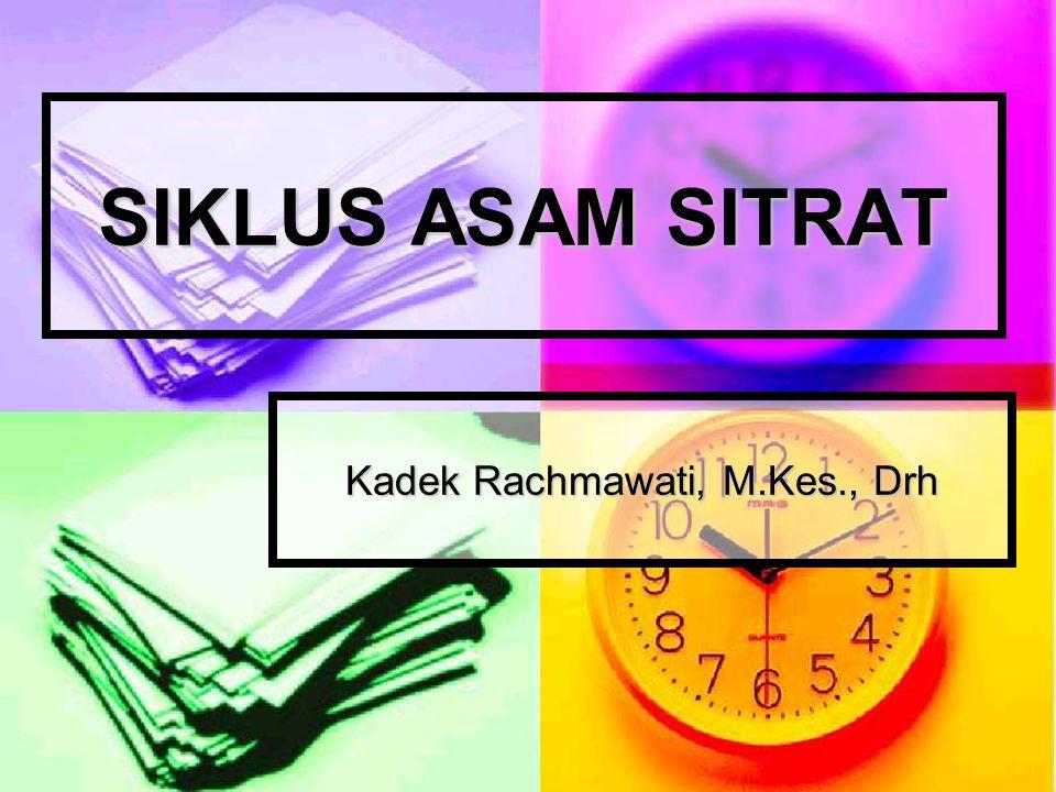 SIKLUS ASAM SITRAT Kadek Rachmawati, M.Kes., Drh