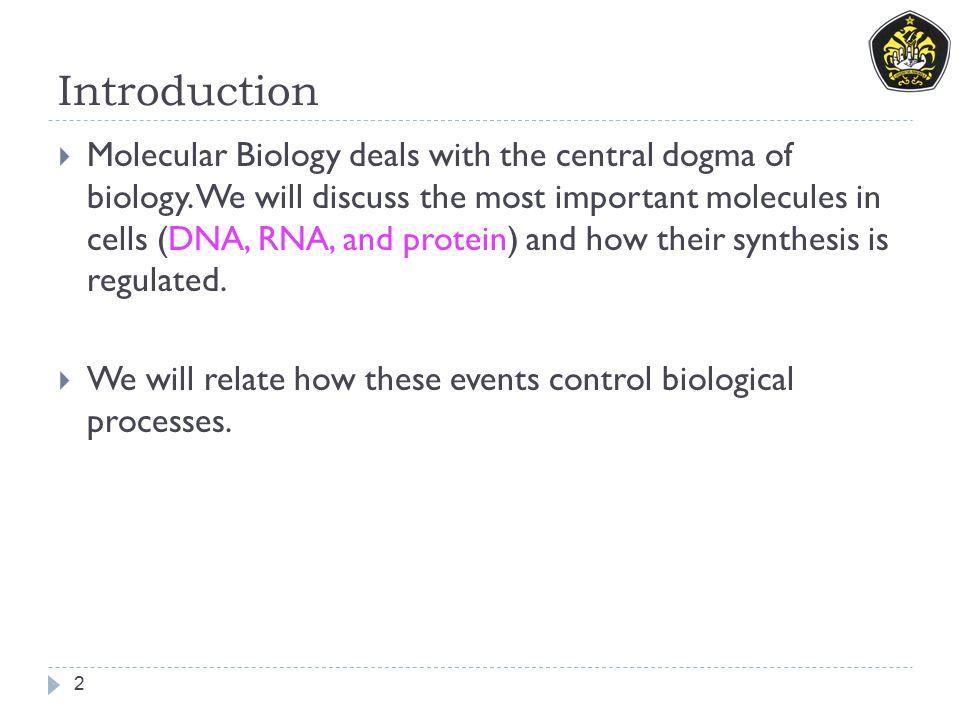 Proses Kimia dalam Kehidupan Merupakan Kunci Biomolekuler  DNA menjadi dasar dalam kehidupan, Merupakan penyusun material genetika yang mengandung informasi genetik yang turun temurun dan menentukan struktur protein yang memberikan instruksi mengatur pertumbuhan dan pembelahan serta difrensiasi sel.