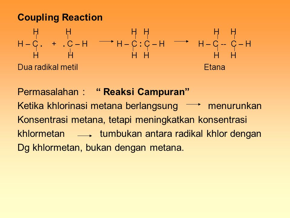 Coupling Reaction H H H H H H H – C.+.
