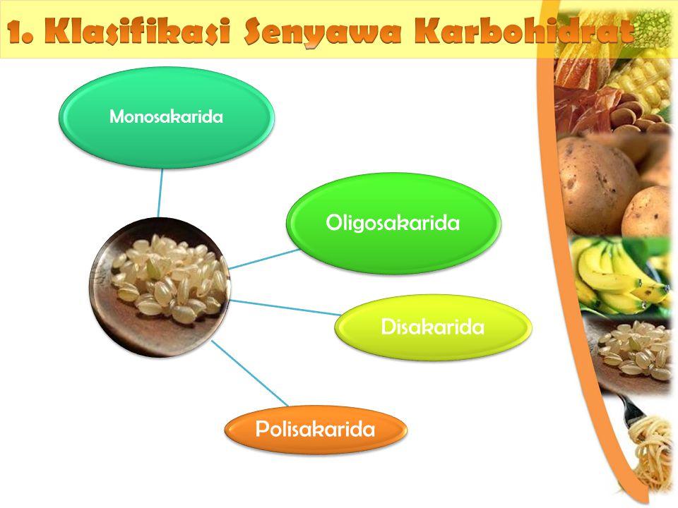 -Senyawa karbohidrat dalam bentuk gula yang paling sederhana.