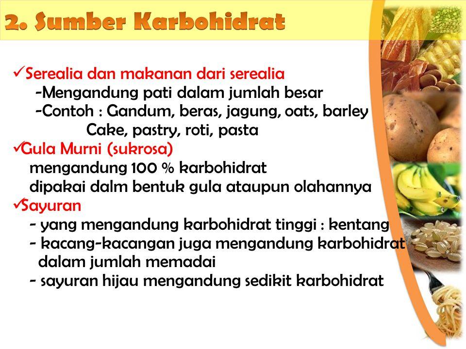 Serealia dan makanan dari serealia -Mengandung pati dalam jumlah besar -Contoh : Gandum, beras, jagung, oats, barley Cake, pastry, roti, pasta Gula Mu