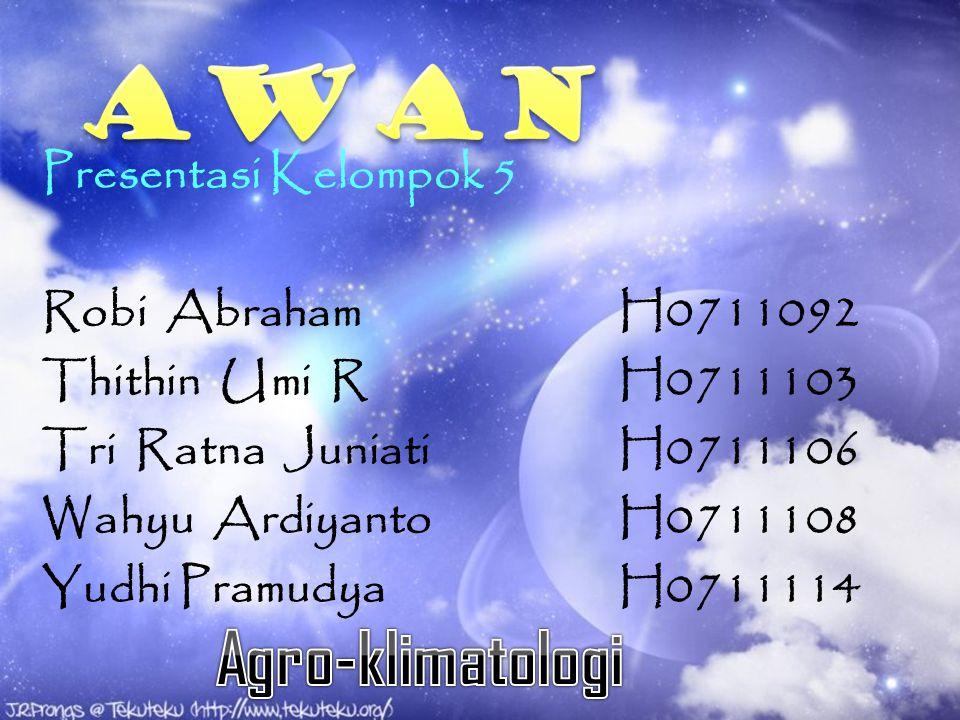 Presentasi Kelompok 5 Robi AbrahamH0711092 Thithin Umi RH0711103 Tri Ratna JuniatiH0711106 Wahyu ArdiyantoH0711108 Yudhi PramudyaH0711114