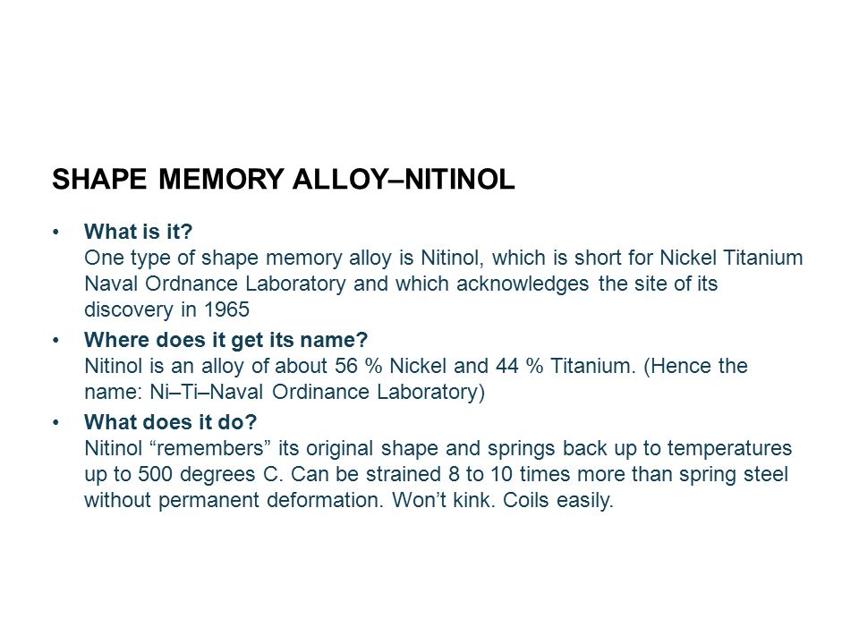 SHAPE MEMORY ALLOY–NITINOL What is it.