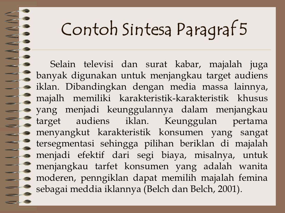 Contoh Sintesa Paragraf 4 Iklan merupakan suau bentuk komunikasi massa. Iklan melibatkan media (media massa elektronik, media massa cetak, maupun medi