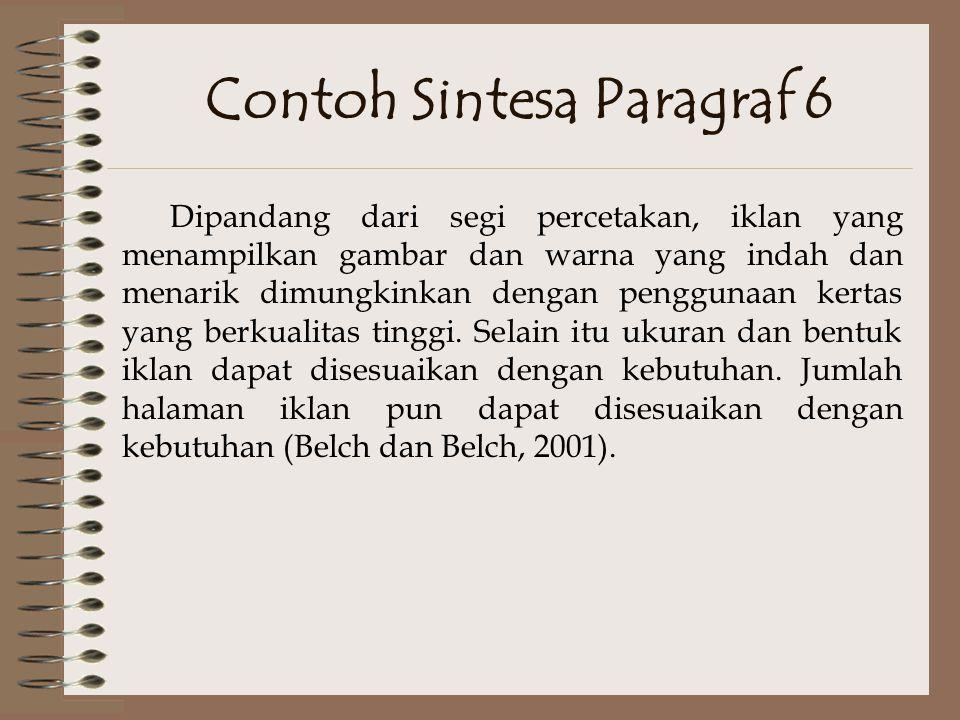 Contoh Sintesa Paragraf 5 Selain televisi dan surat kabar, majalah juga banyak digunakan untuk menjangkau target audiens iklan.