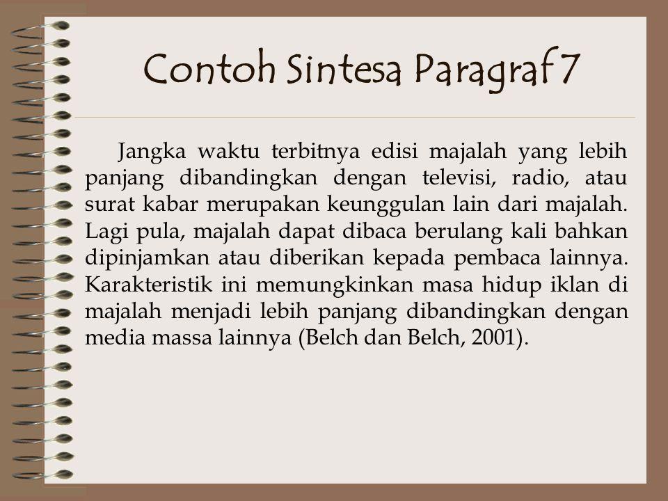 Contoh Sintesa Paragraf 6 Dipandang dari segi percetakan, iklan yang menampilkan gambar dan warna yang indah dan menarik dimungkinkan dengan penggunaan kertas yang berkualitas tinggi.