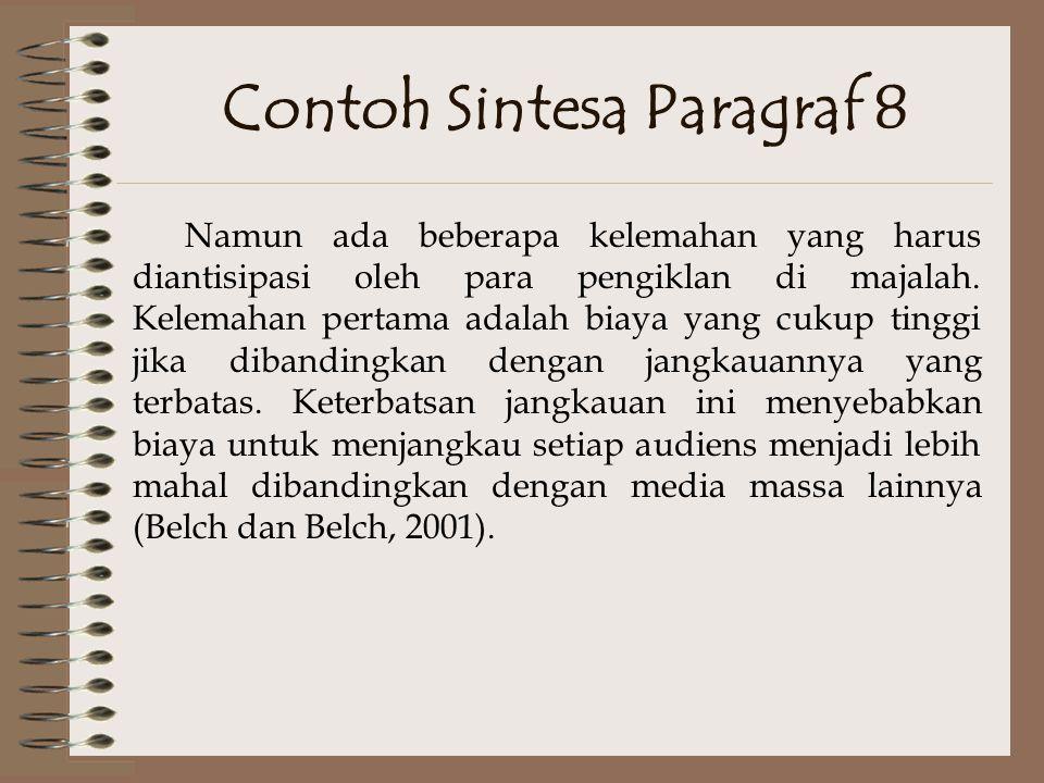 Contoh Sintesa Paragraf 7 Jangka waktu terbitnya edisi majalah yang lebih panjang dibandingkan dengan televisi, radio, atau surat kabar merupakan keunggulan lain dari majalah.