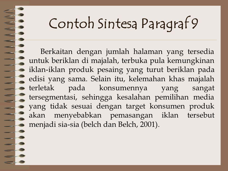 Contoh Sintesa Paragraf 8 Namun ada beberapa kelemahan yang harus diantisipasi oleh para pengiklan di majalah. Kelemahan pertama adalah biaya yang cuk