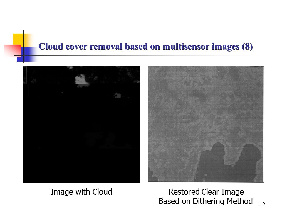 12 Cloud cover removal based on multisensor images (8) Image with Cloud Restored Clear Image Based on Dithering Method