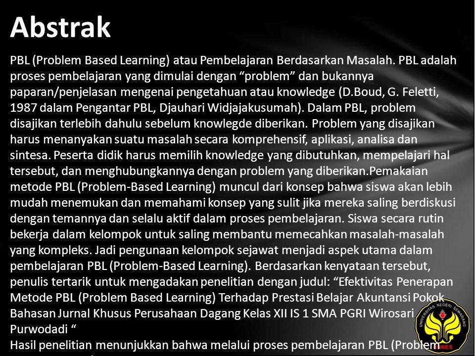 """Abstrak PBL (Problem Based Learning) atau Pembelajaran Berdasarkan Masalah. PBL adalah proses pembelajaran yang dimulai dengan """"problem"""" dan bukannya"""