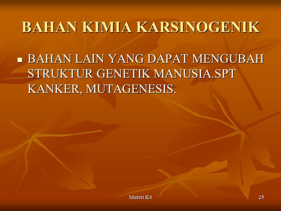 Materi K425 BAHAN KIMIA KARSINOGENIK BAHAN LAIN YANG DAPAT MENGUBAH STRUKTUR GENETIK MANUSIA.SPT KANKER, MUTAGENESIS. BAHAN LAIN YANG DAPAT MENGUBAH S