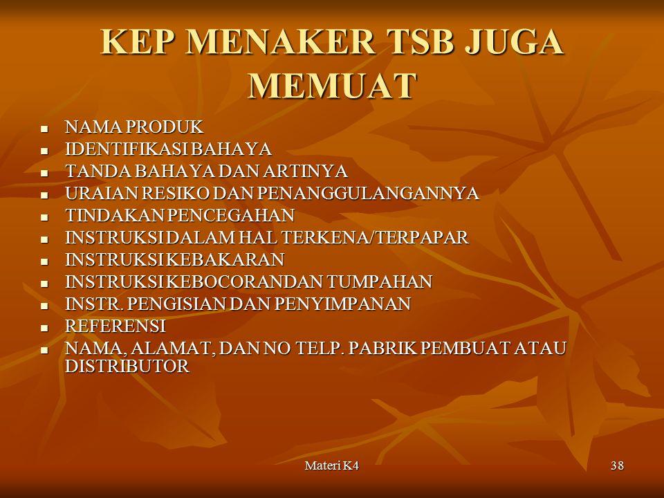 Materi K438 KEP MENAKER TSB JUGA MEMUAT NAMA PRODUK NAMA PRODUK IDENTIFIKASI BAHAYA IDENTIFIKASI BAHAYA TANDA BAHAYA DAN ARTINYA TANDA BAHAYA DAN ARTI