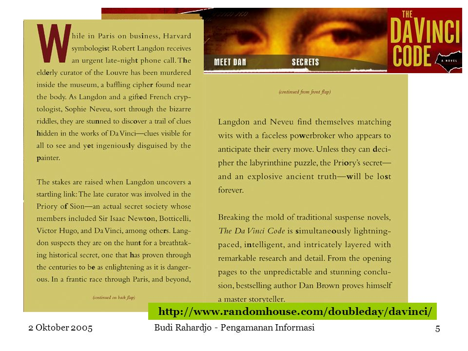 2 Oktober 2005Budi Rahardjo - Pengamanan Informasi5 http://www.randomhouse.com/doubleday/davinci/