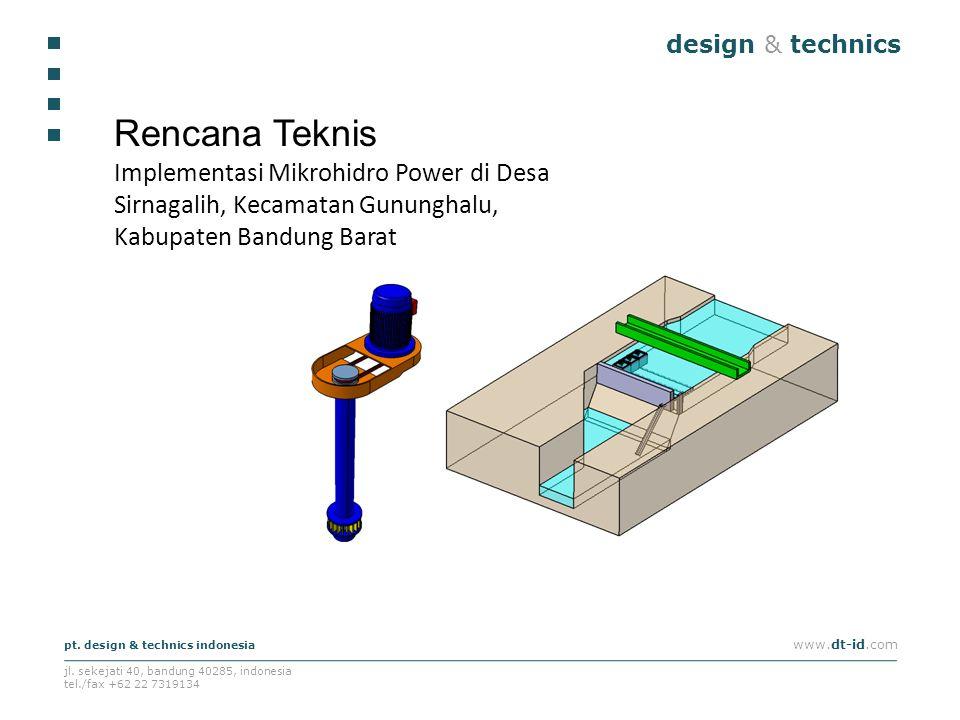 design & technics pt. design & technics indonesia www.dt-id.com jl. sekejati 40, bandung 40285, indonesia tel./fax +62 22 7319134 Rencana Teknis Imple