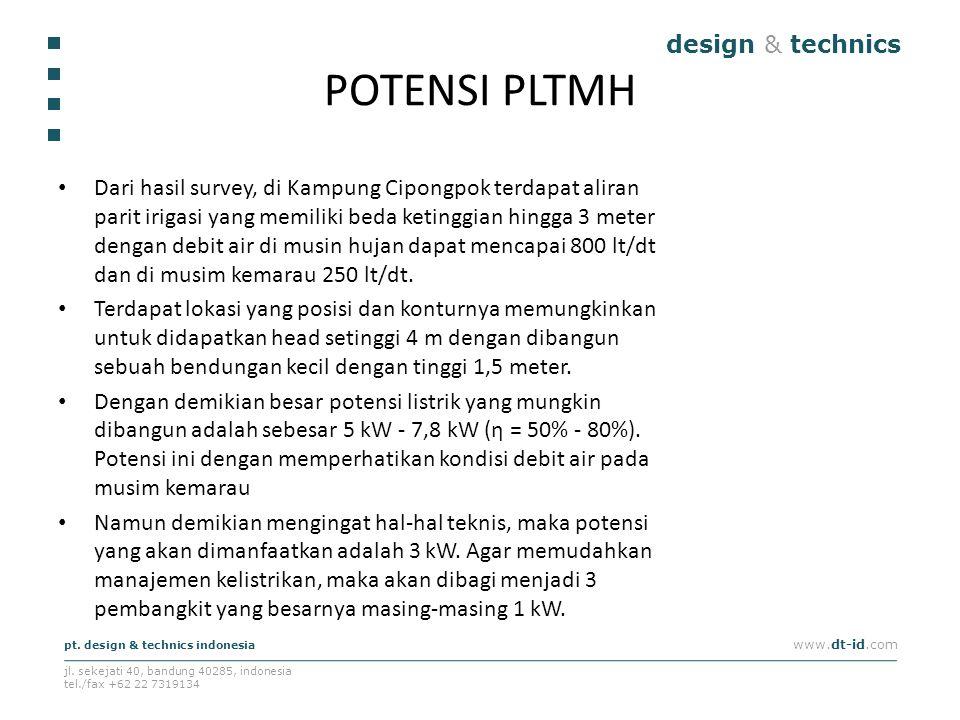 design & technics pt. design & technics indonesia www.dt-id.com jl. sekejati 40, bandung 40285, indonesia tel./fax +62 22 7319134 POTENSI PLTMH Dari h