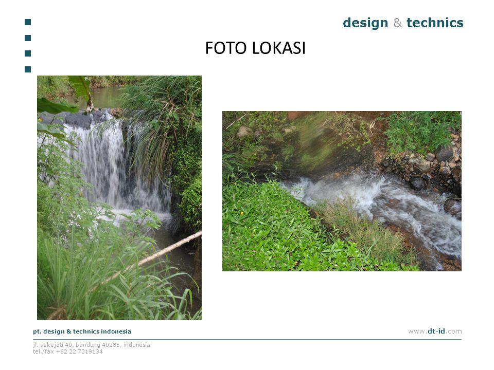 design & technics pt. design & technics indonesia www.dt-id.com jl. sekejati 40, bandung 40285, indonesia tel./fax +62 22 7319134 FOTO LOKASI