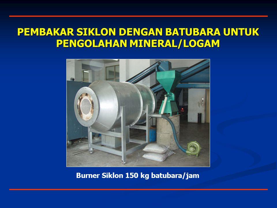 PEMBAKAR SIKLON DENGAN BATUBARA UNTUK PENGOLAHAN MINERAL/LOGAM Burner Siklon 150 kg batubara/jam