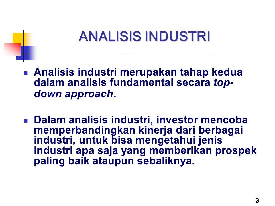3 ANALISIS INDUSTRI Analisis industri merupakan tahap kedua dalam analisis fundamental secara top- down approach. Dalam analisis industri, investor me