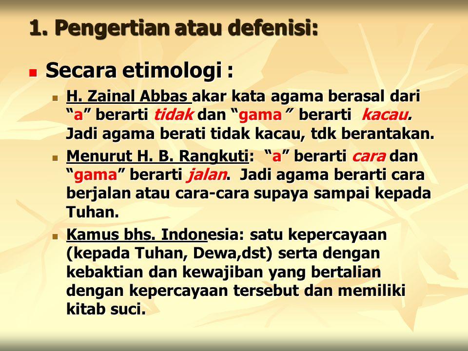 1.Pengertian atau defenisi: Secara etimologi : Secara etimologi : H.