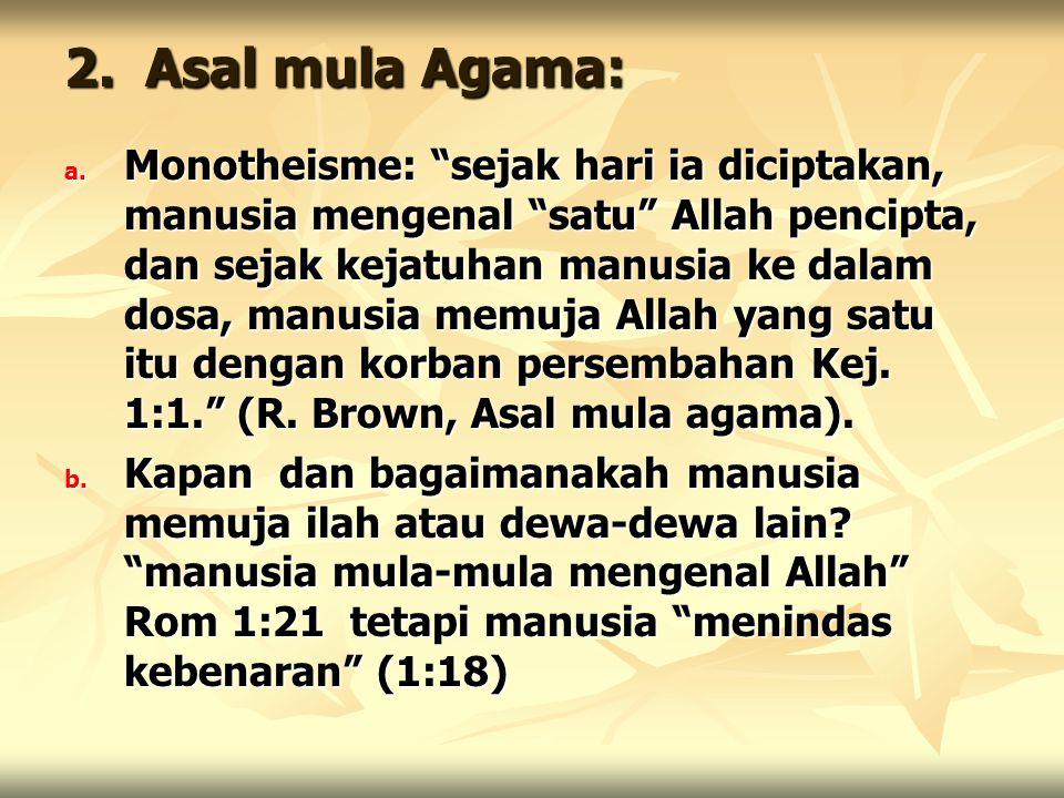 2.Asal mula Agama: a.