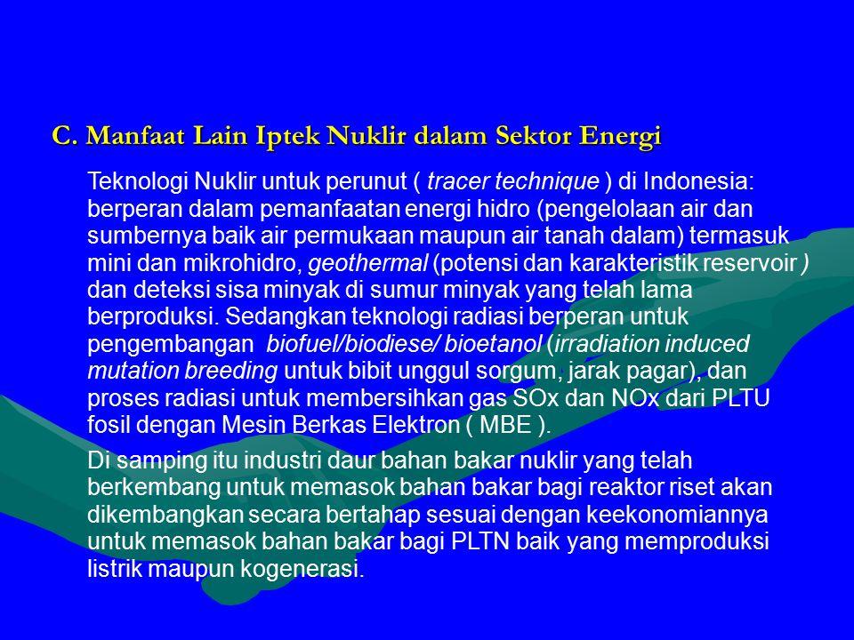 C. Manfaat Lain Iptek Nuklir dalam Sektor Energi Teknologi Nuklir untuk perunut ( tracer technique ) di Indonesia: berperan dalam pemanfaatan energi h