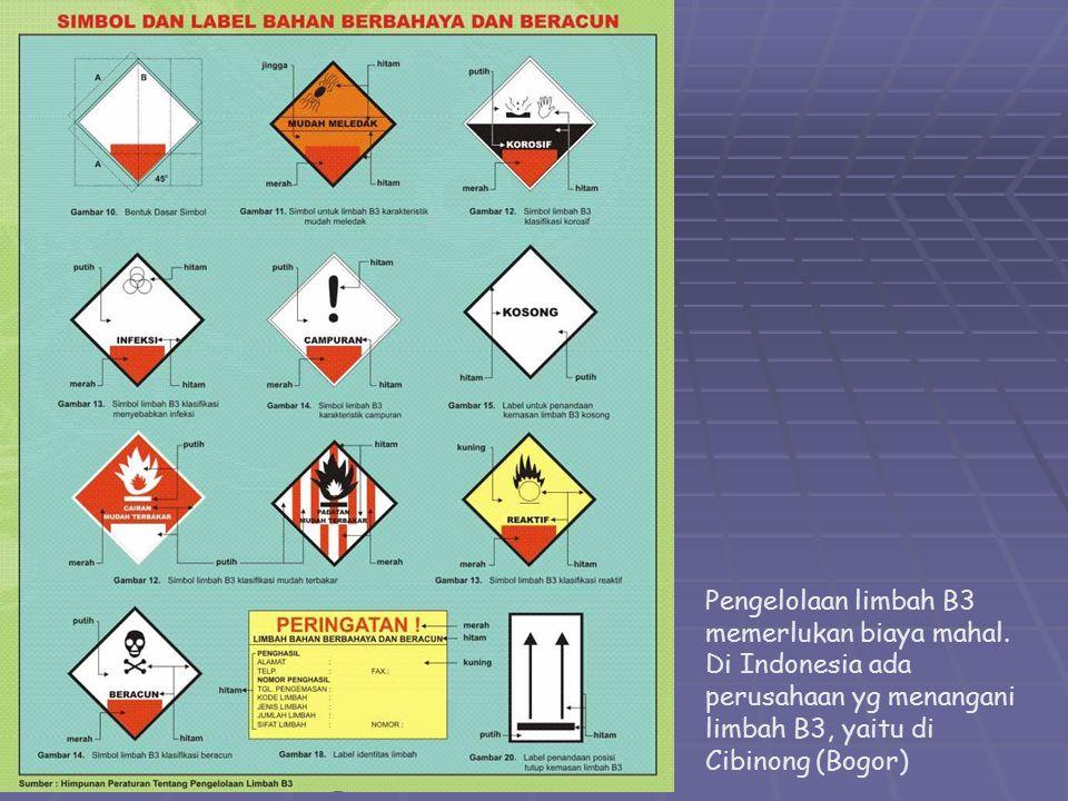 http://herwanparwiyanto.staff.uns.ac.id Pengelolaan limbah B3 memerlukan biaya mahal. Di Indonesia ada perusahaan yg menangani limbah B3, yaitu di Cib