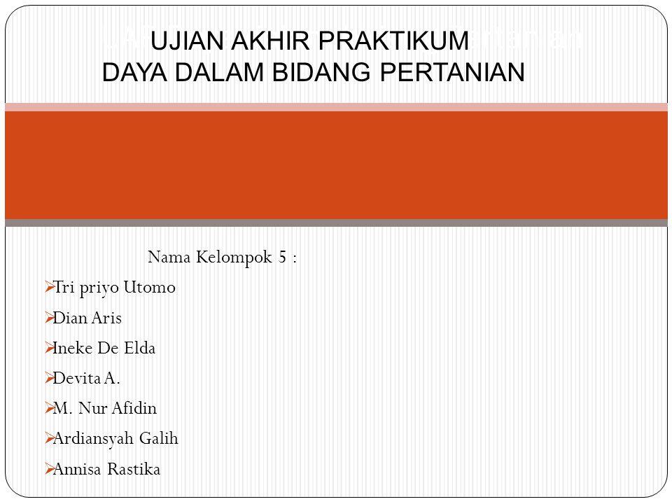 Nama Kelompok 5 :  Tri priyo Utomo  Dian Aris  Ineke De Elda  Devita A.  M. Nur Afidin  Ardiansyah Galih  Annisa Rastika UAP Daya dalam bidang