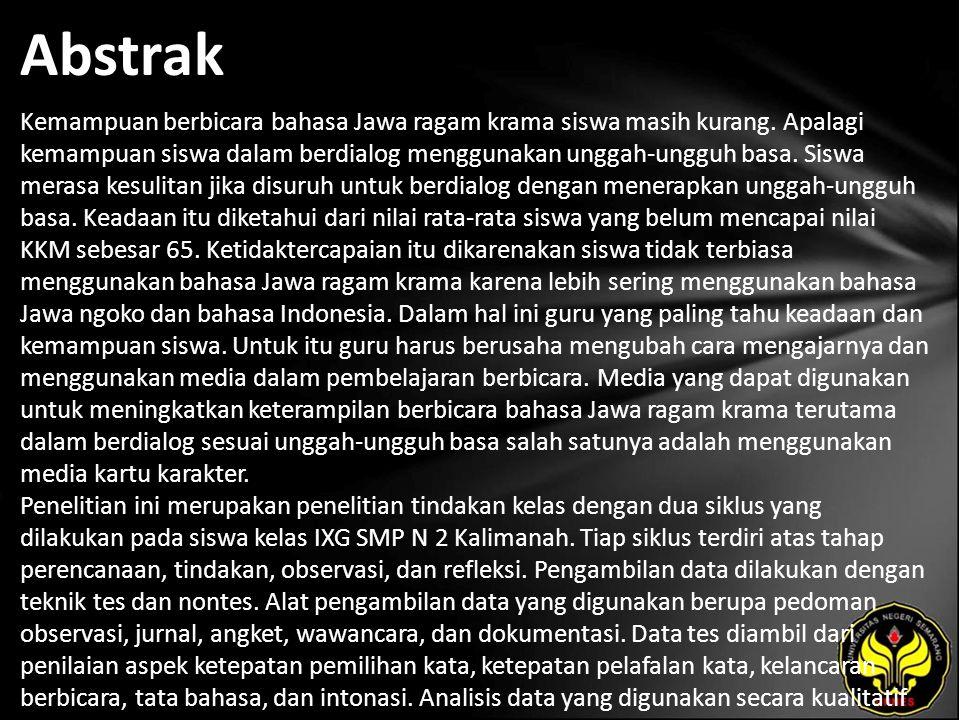 Abstrak Kemampuan berbicara bahasa Jawa ragam krama siswa masih kurang.