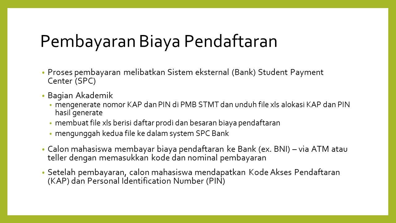 Pembayaran Biaya Pendaftaran Proses pembayaran melibatkan Sistem eksternal (Bank) Student Payment Center (SPC) Bagian Akademik mengenerate nomor KAP d
