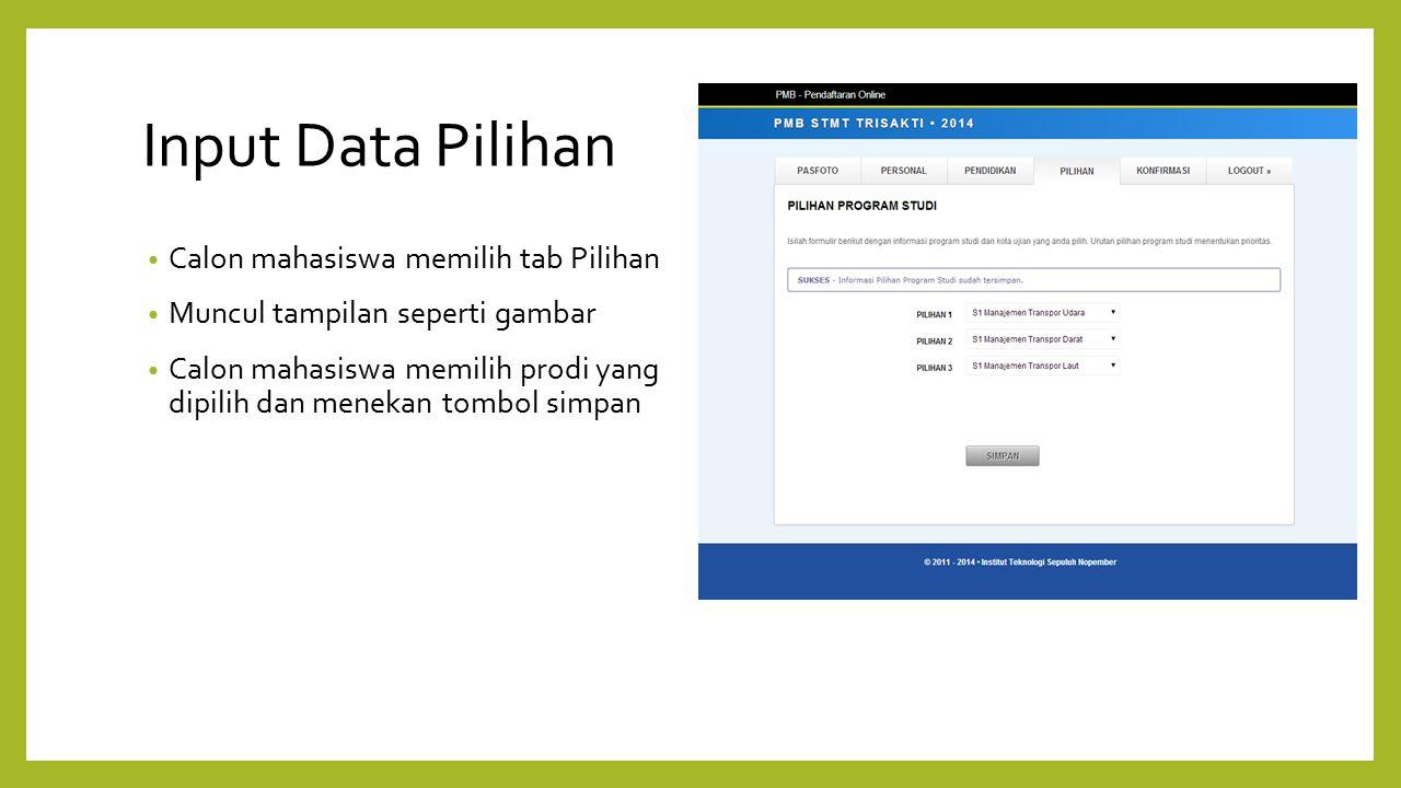 Input Data Pilihan Calon mahasiswa memilih tab Pilihan Muncul tampilan seperti gambar Calon mahasiswa memilih prodi yang dipilih dan menekan tombol si