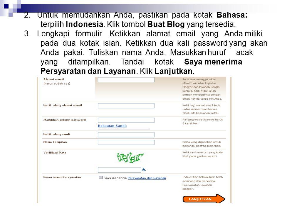 2. Untuk memudahkan Anda, pastikan pada kotak Bahasa: terpilih Indonesia. Klik tombol Buat Blog yang tersedia. 3. Lengkapi formulir. Ketikkan alamat e