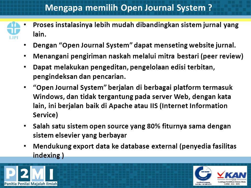 """Mengapa memilih Open Journal System ? Proses instalasinya lebih mudah dibandingkan sistem jurnal yang lain. Dengan """"Open Journal System"""" dapat menseti"""