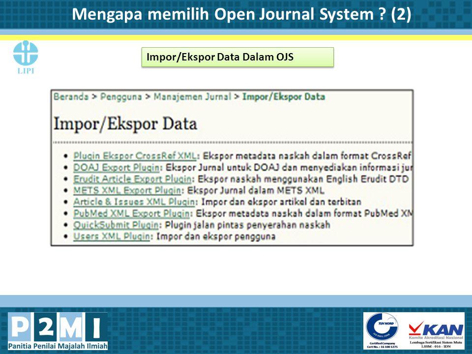Impor/Ekspor Data Dalam OJS Mengapa memilih Open Journal System ? (2)