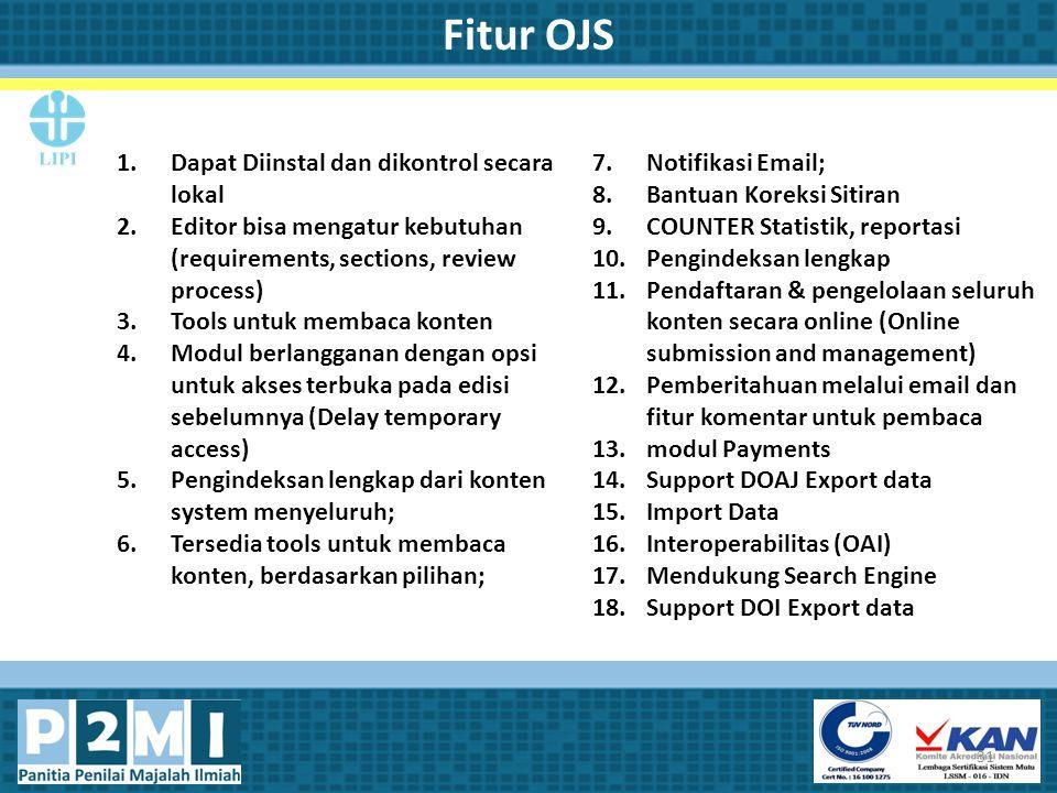 1.Dapat Diinstal dan dikontrol secara lokal 2.Editor bisa mengatur kebutuhan (requirements, sections, review process) 3.Tools untuk membaca konten 4.M