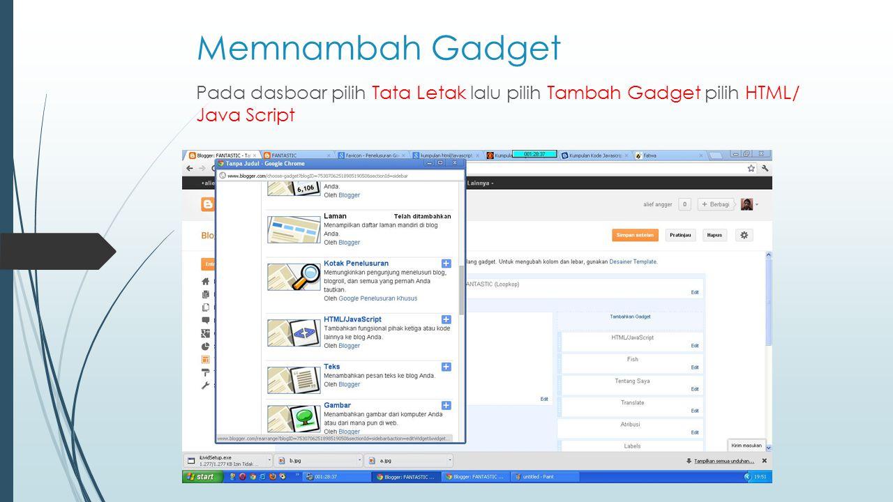 Memnambah Gadget Pada dasboar pilih Tata Letak lalu pilih Tambah Gadget pilih HTML/ Java Script
