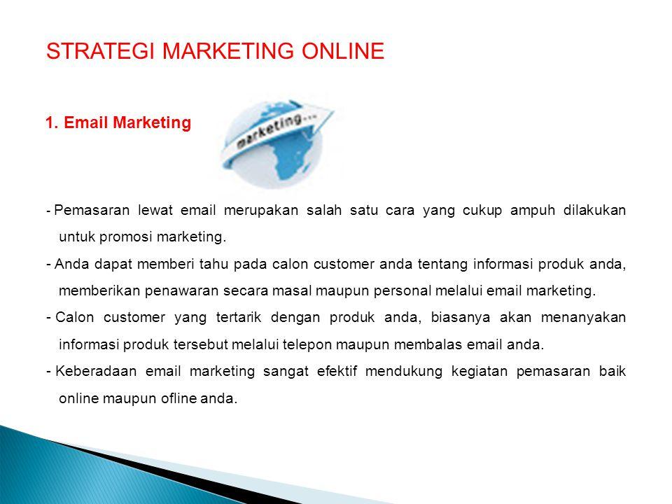 1. Email Marketing - Pemasaran lewat email merupakan salah satu cara yang cukup ampuh dilakukan untuk promosi marketing. - Anda dapat memberi tahu pad
