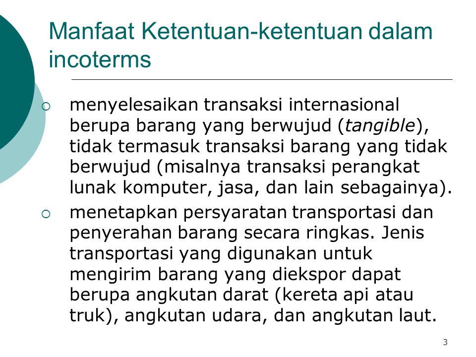 3 Manfaat Ketentuan-ketentuan dalam incoterms  menyelesaikan transaksi internasional berupa barang yang berwujud (tangible), tidak termasuk transaksi