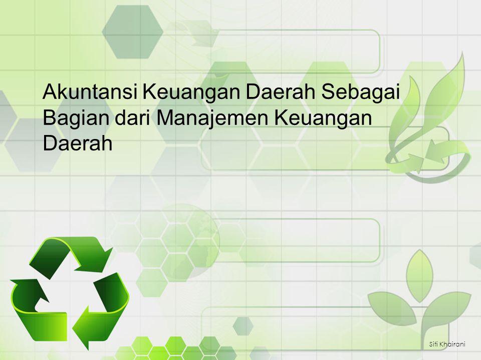 Akuntansi Keuangan Daerah Sebagai Bagian dari Manajemen Keuangan Daerah Siti Khairani