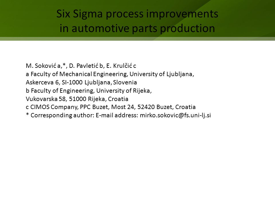Six Sigma process improvements in automotive parts production M.